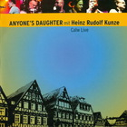 Anyone's Daughter - Calw Live (Mit Heinz Rudolf Kunze) CD1