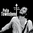 Pete Townshend - Before And After The Who