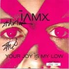 IAMX - Your Joy Is My Low (MCD)