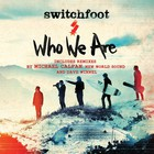 Switchfoot - Who We Are (Remixes)