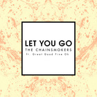 The Chainsmokers - Let You Go (CDS)