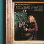 Warren Haynes - Ashes & Dust (Deluxe Edition) CD1