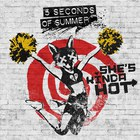 5 Seconds Of Summer - She's Kinda Hot (CDS)
