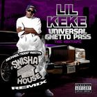 Lil' Keke - Universal Ghetto Pass (The Mixtape)