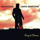 On Guitar... Dave Edmunds: Rags & Classics