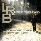 Little River Band - Lonesome Loser - Best Of Live