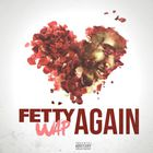 Fetty Wap - Again (CDS)