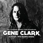 Gene Clark - The Complete Ebbet's Field Broadcast