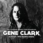 Gene Clark - The Complete Ebbet's Field Broadcast
