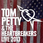 Tom Petty & The Heartbreakers - Live 2013