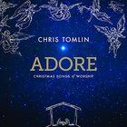 Chris Tomlin - Adore: Christmas Songs Of Worship