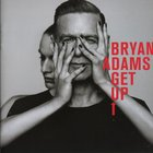 Bryan Adams - Get Up (Deluxe Edition)