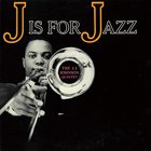 J.J. Johnson - J Is for Jazz
