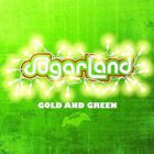 Sugarland - Gold And Green