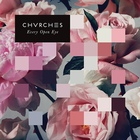 CHVRCHES - Every Open Eye (Target Exclusive)
