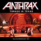 Anthrax - Thrash In Texas