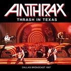 Anthrax - Thrash In Texas