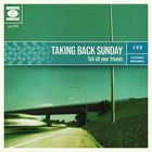 Taking Back Sunday - Tell All Your Friends (Bonus Edition)