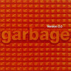 Garbage - Version 2.0 (Remastered 2015)