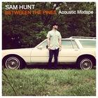 Sam Hunt - Between The Pines - Acoustic Mixtape