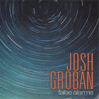 Josh Groban - False Alarms (CDS)