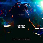 The Weeknd - Can't Feel My Face (Martin Garrix Remix) (CDS)