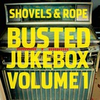 Shovels & Rope - Busted Jukebox