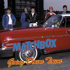 Matchbox - Going Down Town