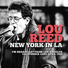 Lou Reed - New York In L.A.
