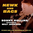 Sonny Rollins - Newk And Bags: Studio And Live Recordings 1953-65