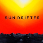 Sun Drifter - Not Coming Back