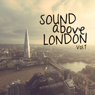 VA - Sound Above London Vol. 1