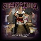 Susan Aquila - Miss Conduct