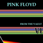Pink Floyd - From The Vault VI