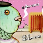 The Radiators - Heat Generation (Remastered 2007)