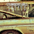 Strawberry Girls - French Ghetto