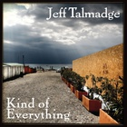 Jeff Talmadge - Kind Of Everything