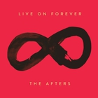The Afters - Live On Forever (CDS)