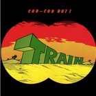 Train - Coo-Coo Out (Vinyl)