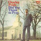 Charley Pride - Did You Think To Pray (Vinyl)