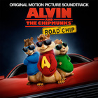 Various Artists - Alvin And The Chipmunks: The Road Chip (Original Motion Picture Soundtrack)