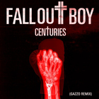 Fall Out Boy - Centuries (Gazzo Remix) (CDS)