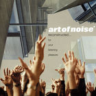The Art Of Noise - Reconstructed…for Your Listening Pleasure