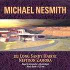 Michael Nesmith - The Long Sandy Hair Of Neftoon Zamora
