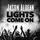 Jason Aldean - Lights Come On (CDS)