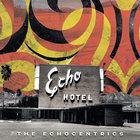 The Echocentrics - Echo Hotel