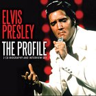 Elvis Presley - The Profile