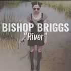 Bishop Briggs - River (CDS)