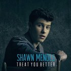 Treat You Better (CDS)