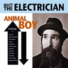 Matt The Electrician - Animal Boy